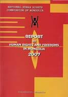 Монгол Улс дахь хүний эрх, эрх чөлөөний байдлын илтгэл